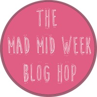 Mad Mid Week Blog Hop