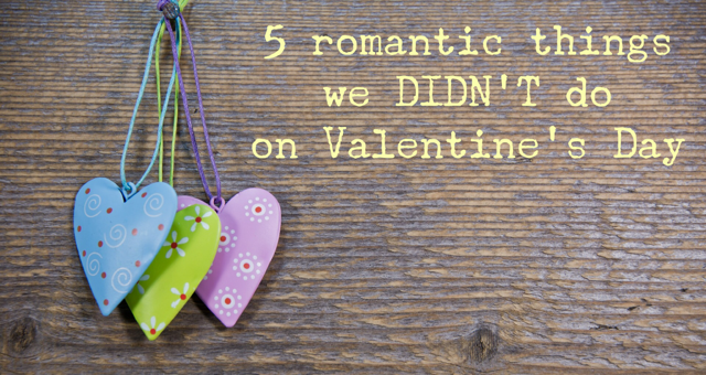5 romantic things Valentine's Day