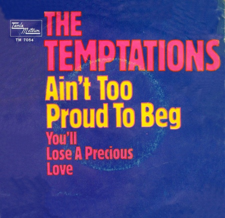 Ain't too proud to beg The Temptations