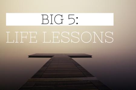 Big 5 life lessons
